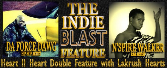 Indie Blast: DaForce Dawg & N'spire Walker